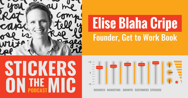 Elise-Blaha-Cripe-with-The-Get-To-Work-Book-Joins-the-Stickers-on-The-Mic-Podcast-with-StickerGiant