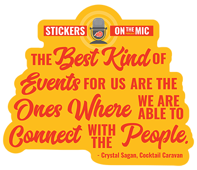 Quote-from-Crystal-Sagan-owner-of-Cocktail-Caravan-on-the-Stickers-on-the-Mic-Podcast-with-StickerGiant-quote-reads-The-best-kind-of-events-for-us-are-the-ones-where-we-are-able-to-connect-with-the-people