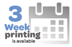 Three Week Printing Available