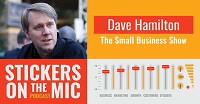 Stickers-on-the-Mic-Dave-Hamilton-The-Small-Business-Show-Podcast-Page